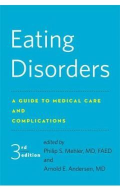 EATING DISORDERS - A GUIDE TO MEDICAL CARE AND COMPLICATIONS 3E