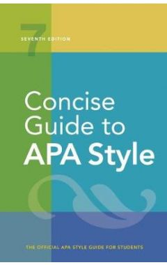 Concise Guide to APA Style: Seventh Edition (Newest, Copyright 2020) (7TH ed.)