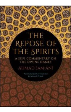 The Repose of the Spirits: A Sufi Commentary on the Divine Names