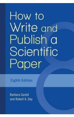 HOW TO WRITE AND PUBLISH A SCIENTIFIC PAPER 8E