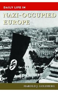 Daily Life in Nazi-Occupied Europe
