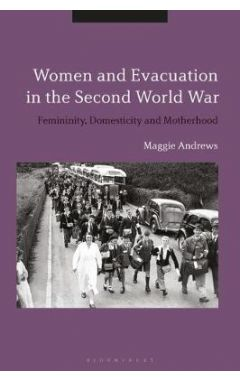 [pod] Women and Evacuation in the Second World War