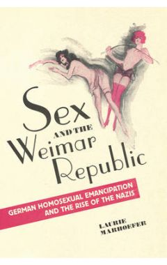 SEX AND THE WEIMAR REPUBLIC