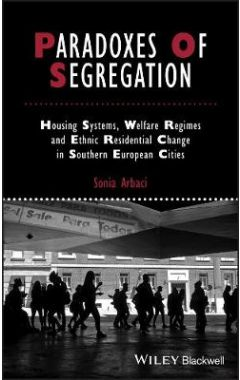 Paradoxes of Segregation - Housing Systems, Welfare Regimes and Ethnic Residential Change in Souther