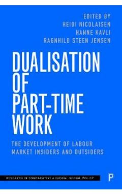 Dualisation of Part-Time Work: The Development of Labour Market Insiders and Outsiders
