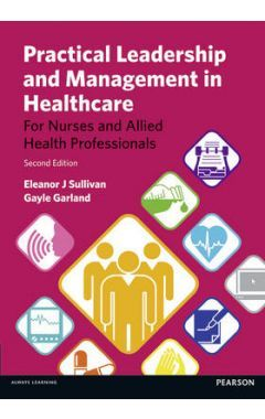 Practical Leadership and Management in Healthcare IE