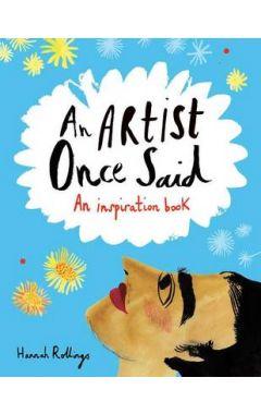 An Artist Once Said: An Inspiration Book