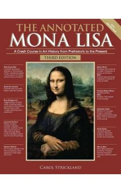 The Annotated Mona Lisa: A Crash Course in Art History from Prehistoric to the Present