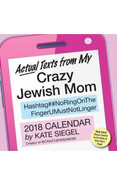 Actual Texts from My Crazy Jewish Mom 2018 Day-to-Day Calendar