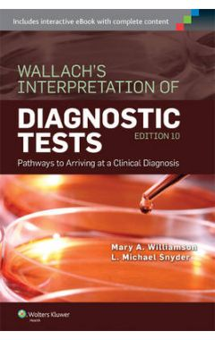 Wallach's Interpretation Of Diagnostic Tests, 10e IE