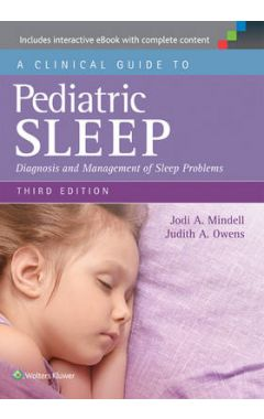 CLINICAL GUIDE TO PEDIATRIC SLEEP 3E DIAGNOSIS AND MANAGEMENT OF SLEEP PROBLEMS