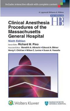 CLINICAL ANESTHESIA PROCEDURES OF THE MASSACHUSETTS GENERAL HOSPITAL 9E