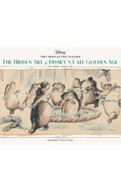 They Drew as They Pleased Vol. 3: The Hidden Art of Disney's Late Golden Age (The 1940s - Part Two)