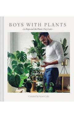 Boys with Plants 50 Boys and the Plants They Love