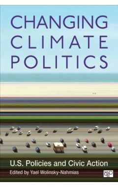 Changing Climate Politics: U.S. Policies and Civic Action