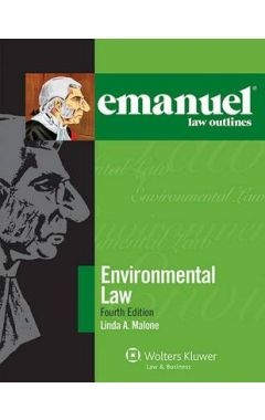 Emanuel Law Outlines for Environmental Law, Fourth Edition