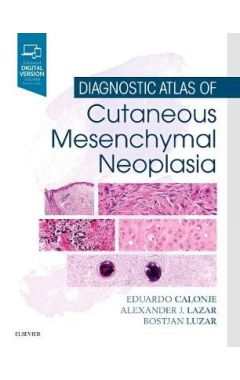 Diagnostic Atlas of Cutaneous Mesenchymal Neoplasia
