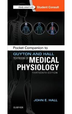 POCKET COMPANION TO GUYTON AND HALL TEXTBOOK OF MEDICAL PHYSIOLOGY 13E