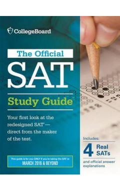 OFFICIAL SAT STUDY GUIDE (2016 EDITION) - FOR TESTS FROM MARCH 2016