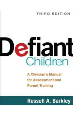 Defiant Children 3e: A Clinician's Manual for Assessment and Parent Training