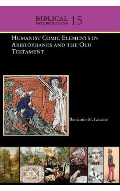 Humanist Comic Elements in Aristophanes and the Old Testament