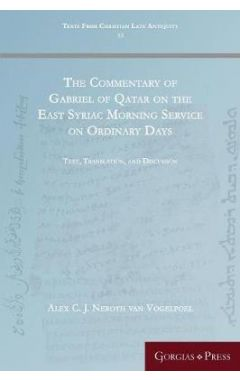 The Commentary of Gabriel of Qatar on the East Syriac Morning Service on Ordinary Days
