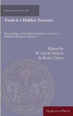Torah is a Hidden Treasure: Proceedings of the Midrash Section, Society of Biblical Literature 22