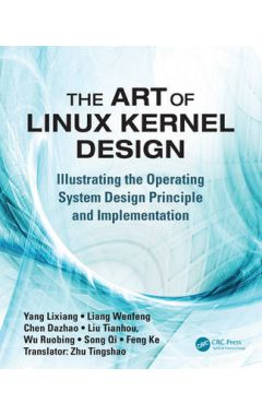 The Art of Linux Kernel Design: Illustrating the Operating System Design Principle and Implementatio
