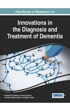 [pod] Handbook of Research on Innovations in the Diagnosis and Treatment of Dementia