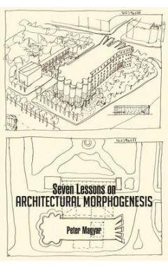 Seven Lessons on Architectural Morphogenesis