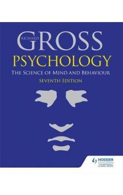 Psychology: The Science of Mind & Behaviour 7E