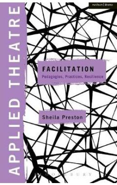 [pod] Applied Theatre: Facilitation: Pedagogies, Practices, Resilience