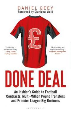 Done Deal: An Insider's Guide to Football Contracts, Multi-Million Pound Transfers and Premier Leagu