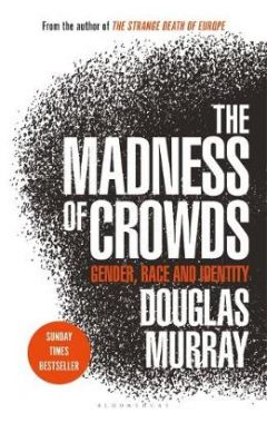 The Madness of Crowds: Gender, Race and Identity