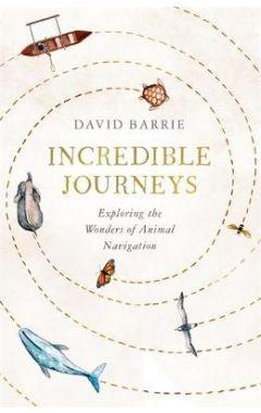 Incredible Journeys: Exploring the Wonders of Animal Navigation