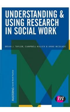 Understanding and Using Research in Social Work