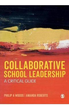 Collaborative School Leadership: A Critical Guide