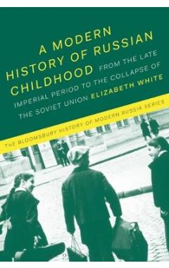 A Modern History of Russian Childhood