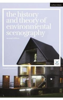 The History and Theory of Environmental Scenography: Second Edition