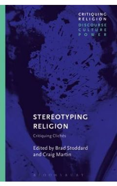 Stereotyping Religion: Critiquing Cliches