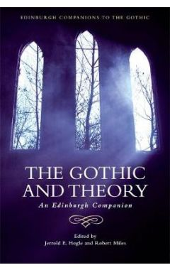 The Gothic and Theory: An Edinburgh Companion