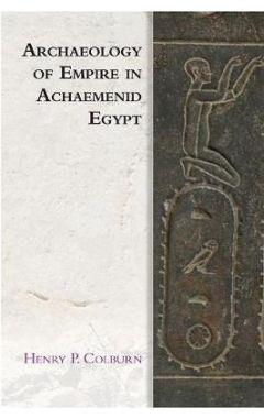 Archaeology of Empire in Achaemenid