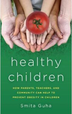 Healthy Children: How Parents, Teachers and Community Can Help To Prevent Obesity in Children