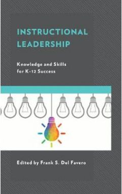Instructional Leadership: Knowledge and Skills for K-12 Success