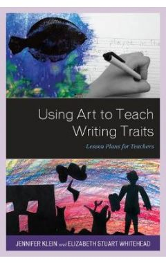 Using Art to Teach Writing Traits: Lesson Plans for Teachers