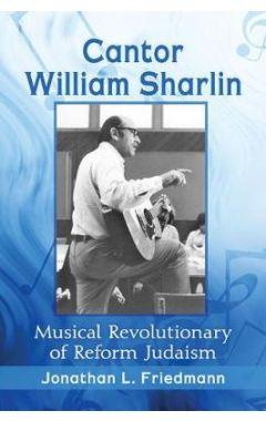 Cantor William Sharlin: Musical Revolutionary of Reform Judaism