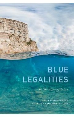 Blue Legalities: The Life and Laws of the Sea