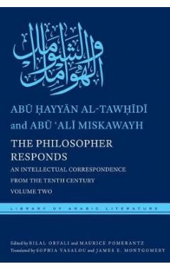 The Philosopher Responds: An Intellectual Correspondence from the Tenth Century, Volume Two