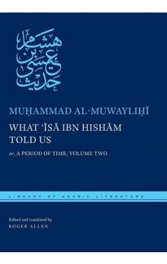 V2 WHAT 'ISA IBN HISHAM TOLD US: OR, A PERIOD OF TIME