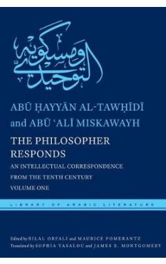 The Philosopher Responds: An Intellectual Correspondence from the Tenth Century, Volume One